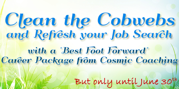 Refresh Your Job Search;  Clean the Cobwebs off Your Resume; Career Planning Package from Cosmic Coaching Centre