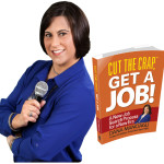 Cut The Crap, Get A Job! With Dana Manciagli